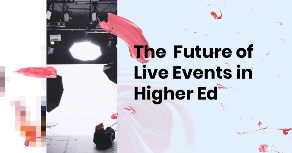 The future of live events in higher ed-01